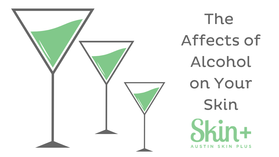 Alcohol:  It Affects Your Skin!