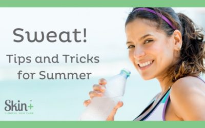 Sweat! Tips & Tricks for Summer