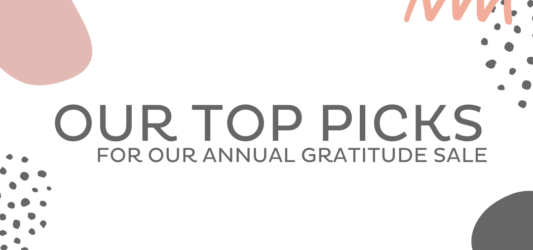 Our Top Picks For The Gratitude Sale
